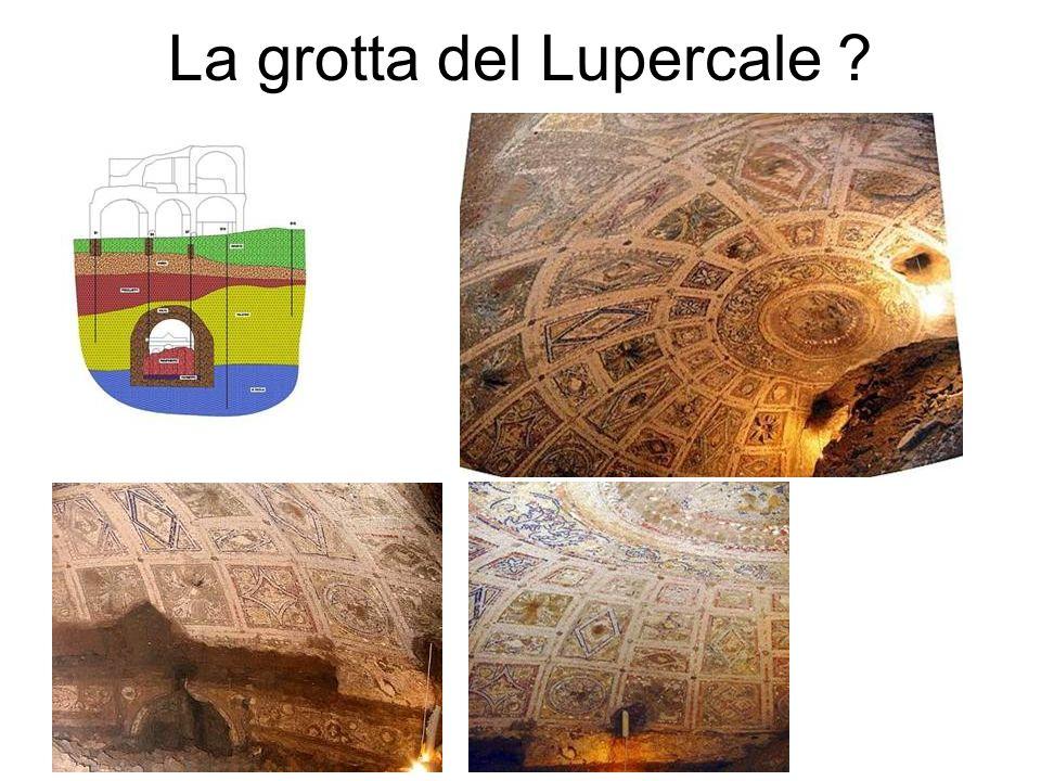 La grotta del Lupercale ?