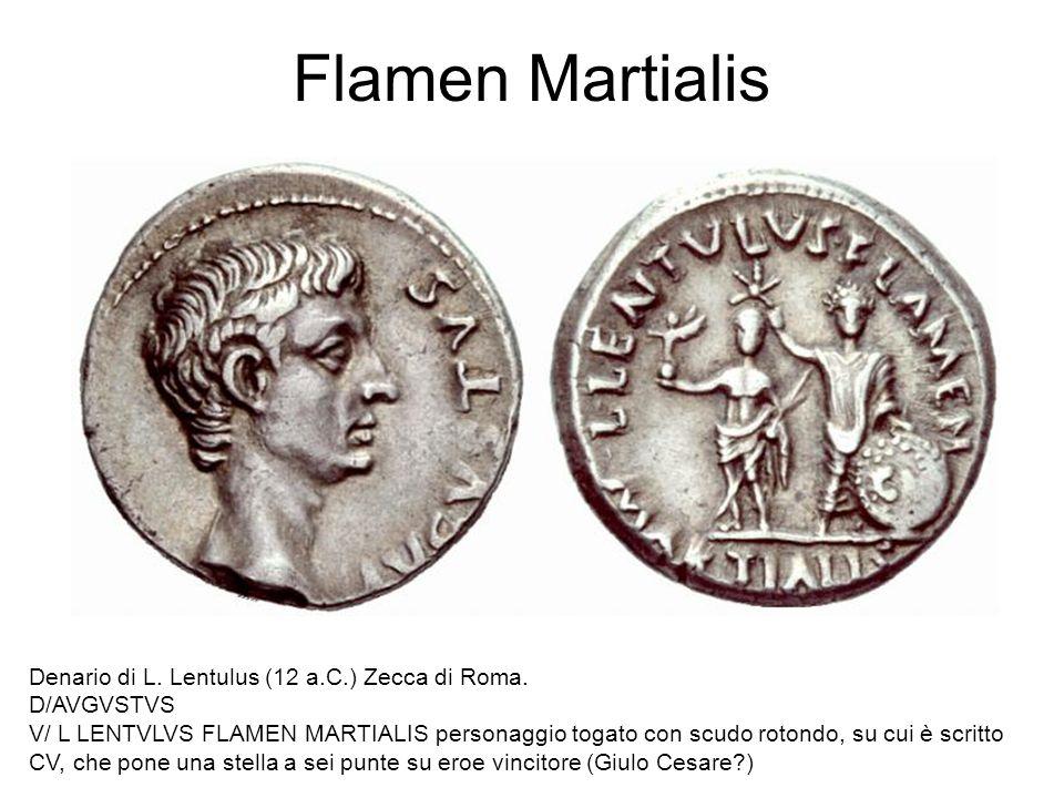 Flamen Martialis Denario di L. Lentulus (12 a.C.) Zecca di Roma. D/AVGVSTVS V/ L LENTVLVS FLAMEN MARTIALIS personaggio togato con scudo rotondo, su cu