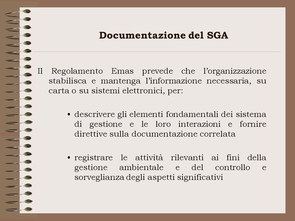 Documentazione del SGA Il Regolamento Emas prevede che lorganizzazione stabilisca e mantenga linformazione necessaria, su carta o su sistemi elettroni