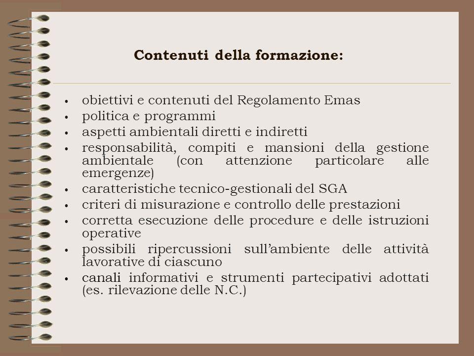 Contenuti della formazione: obiettivi e contenuti del Regolamento Emas politica e programmi aspetti ambientali diretti e indiretti responsabilità, com