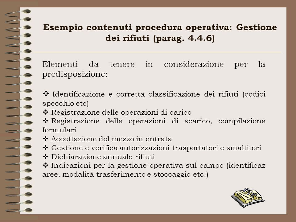 Esempio contenuti procedura operativa: Gestione dei rifiuti (parag. 4.4.6) Elementi da tenere in considerazione per la predisposizione: Identificazion