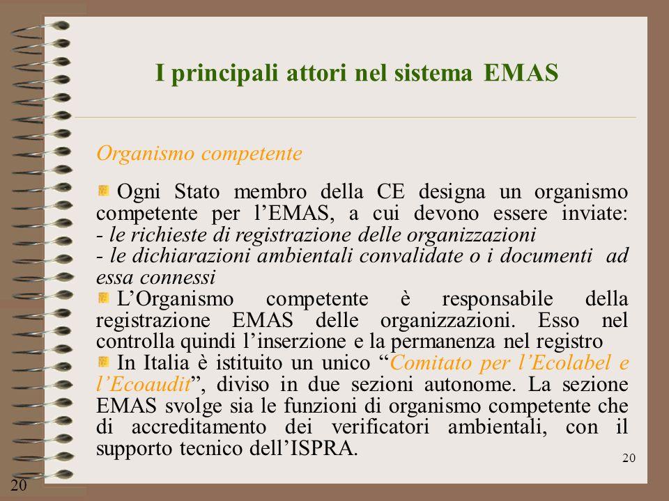 20 Organismo competente Ogni Stato membro della CE designa un organismo competente per lEMAS, a cui devono essere inviate: - le richieste di registraz
