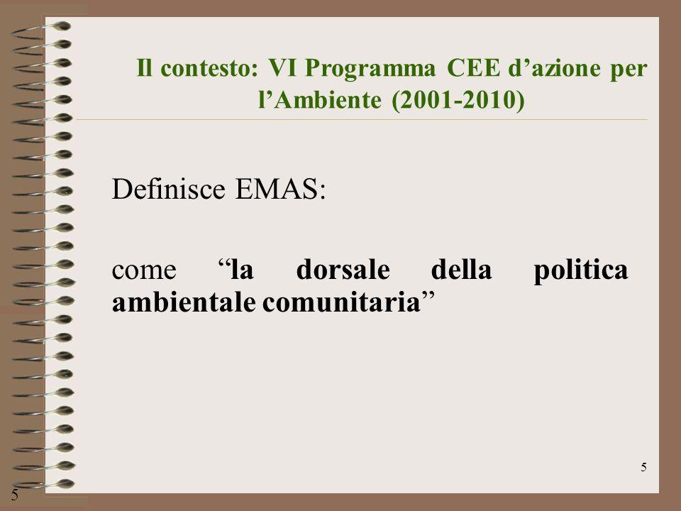 16 1993 – EMAS I 1996 – ISO 14001 2004 – ISO 14001 2001 – EMAS II 1992 - BS 7750 2001 Raccomandaz.