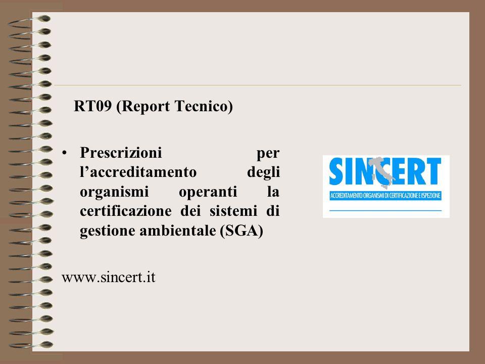 RT09 (Report Tecnico) Prescrizioni per laccreditamento degli organismi operanti la certificazione dei sistemi di gestione ambientale (SGA) www.sincert