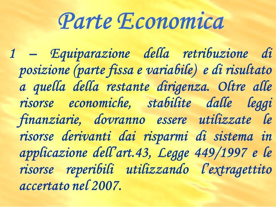 Parte Economica 1 – Equiparazione della retribuzione di posizione (parte fissa e variabile) e di risultato a quella della restante dirigenza.