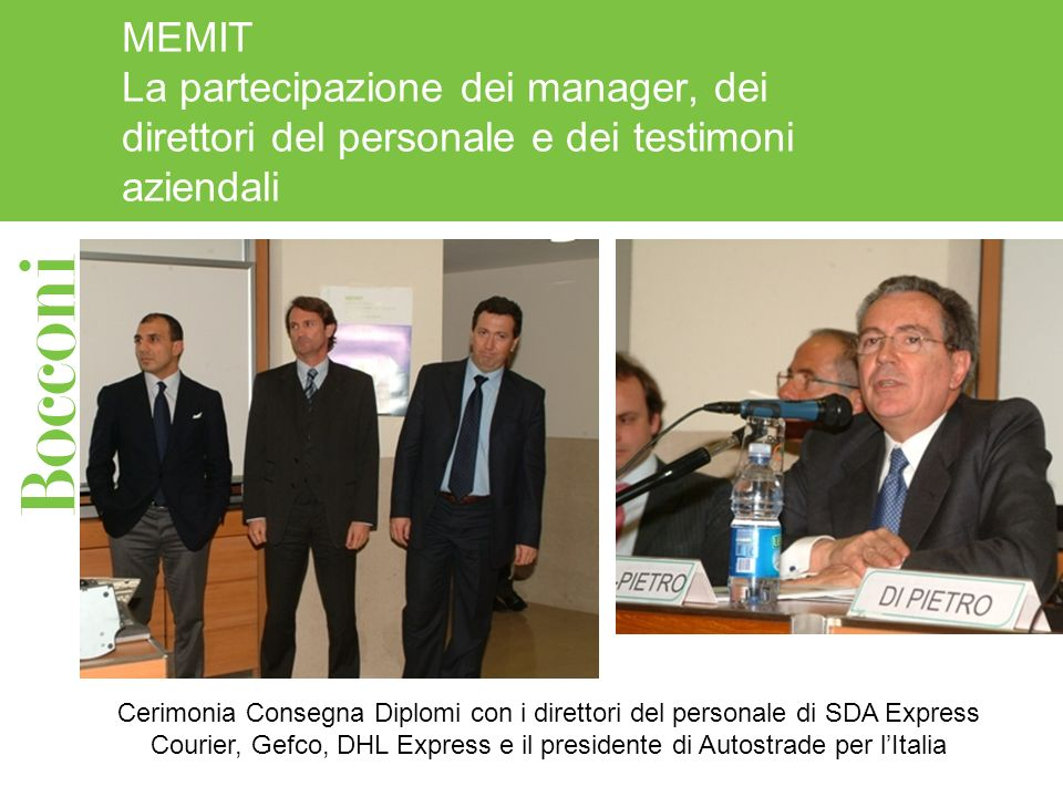 MEMIT La partecipazione dei manager, dei direttori del personale e dei testimoni aziendali Cerimonia Consegna Diplomi con i direttori del personale di