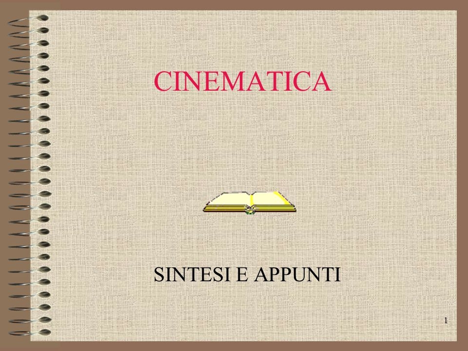 1 CINEMATICA SINTESI E APPUNTI