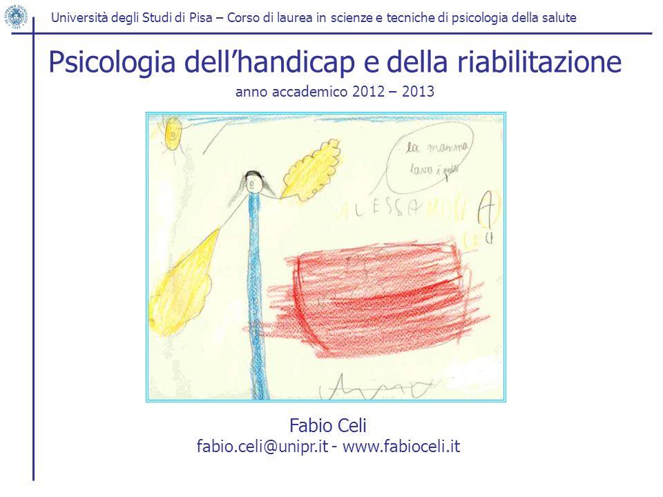 Università degli Studi di Pisa – Corso di laurea in scienze e tecniche di psicologia della salute Fabio Celi fabio.celi@unipr.it - www.fabioceli.it Ps