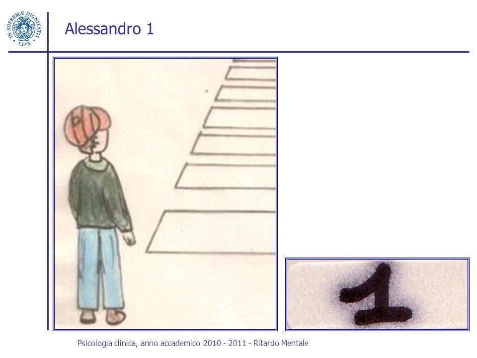 Alessandro 1 Psicologia clinica, anno accademico 2010 - 2011 - Ritardo Mentale