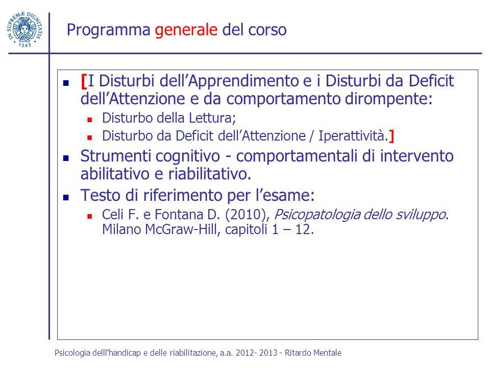 Programma generale del corso [I Disturbi dellApprendimento e i Disturbi da Deficit dellAttenzione e da comportamento dirompente: Disturbo della Lettur