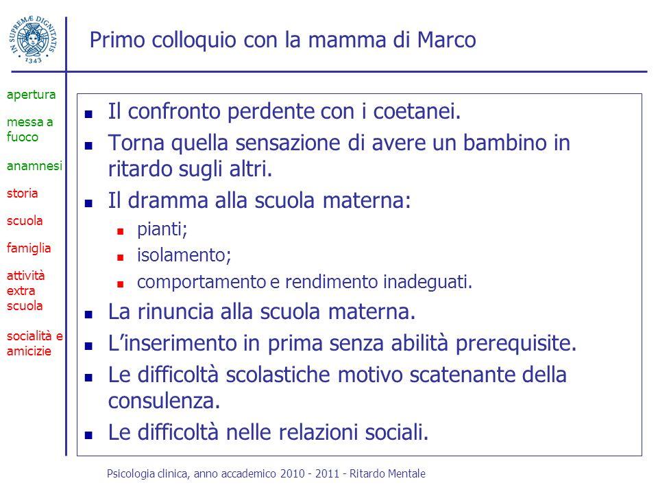 Primo colloquio con la mamma di Marco Se vedere il bambino.