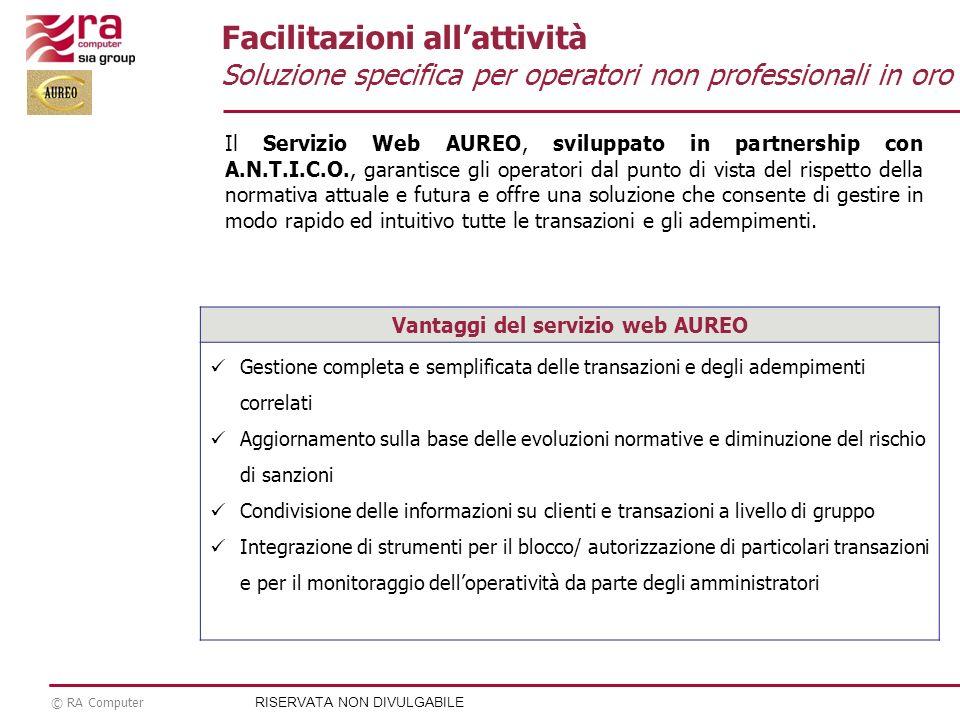 © RA Computer Facilitazioni allattività Soluzione specifica per operatori non professionali in oro Il Servizio Web AUREO, sviluppato in partnership co
