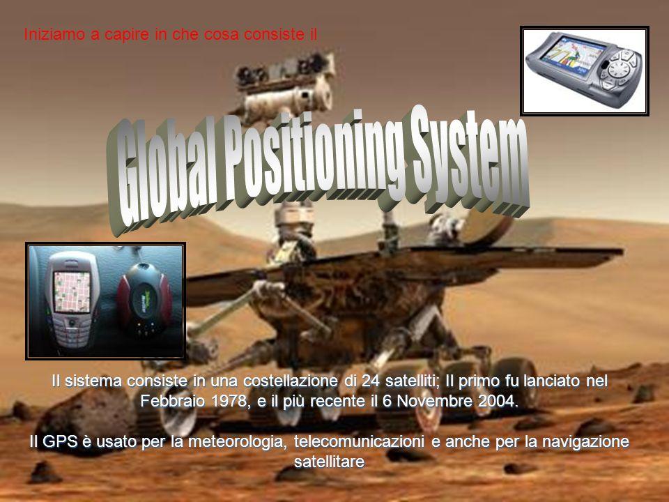 Il sistema consiste in una costellazione di 24 satelliti; Il primo fu lanciato nel Febbraio 1978, e il più recente il 6 Novembre 2004. Il GPS è usato