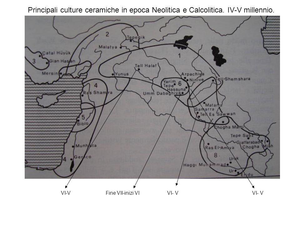 Principali culture ceramiche in epoca Neolitica e Calcolitica. IV-V millennio. Fine VII-inizi VIVI- V