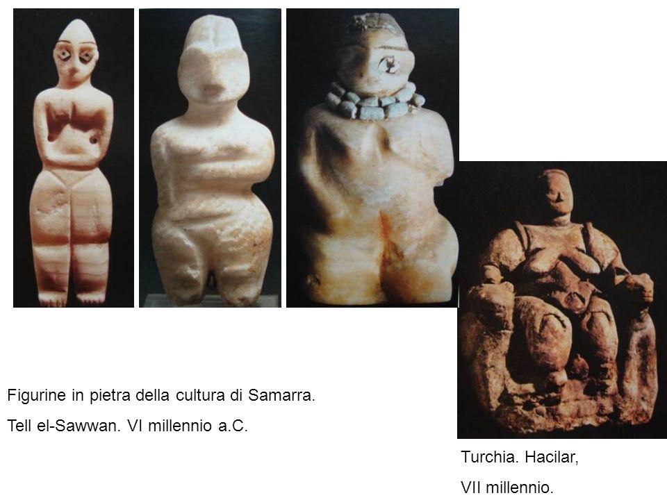 Figurine in pietra della cultura di Samarra. Tell el-Sawwan. VI millennio a.C. Turchia. Hacilar, VII millennio.