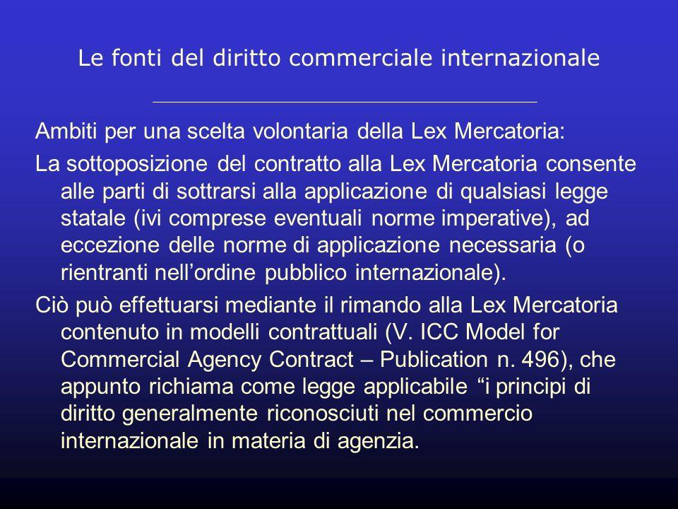Le fonti del diritto commerciale internazionale Ambiti per una scelta volontaria della Lex Mercatoria: La sottoposizione del contratto alla Lex Mercat