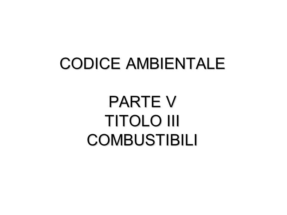 CODICE AMBIENTALE PARTE V TITOLO III COMBUSTIBILI