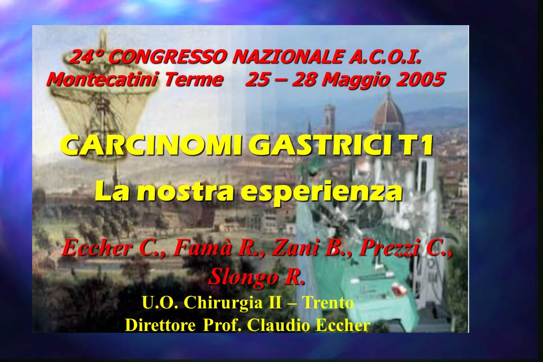 adenocarcinoma gastrico T1 CH 2 TN M/F = 22/18 età media 66,7 aa (35-84)