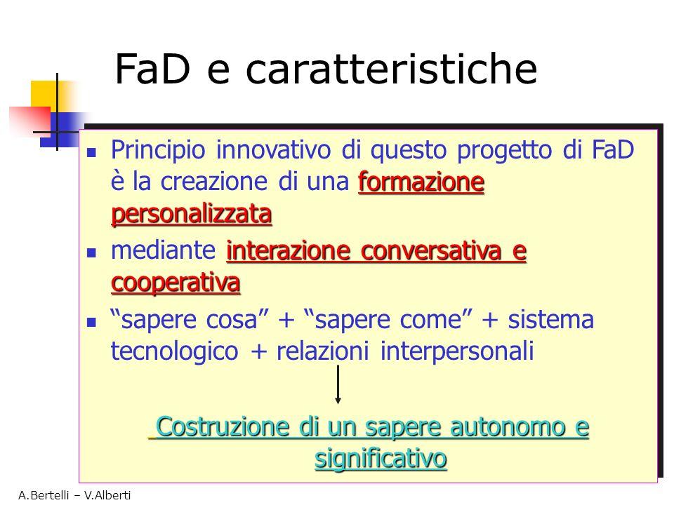 formazione personalizzata Principio innovativo di questo progetto di FaD è la creazione di una formazione personalizzata interazione conversativa e co