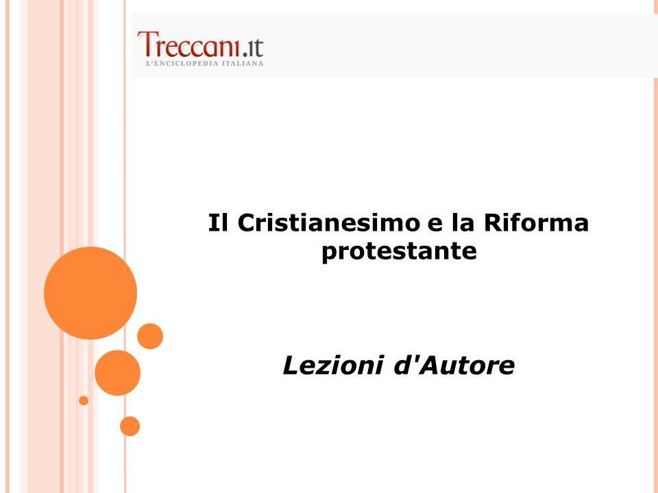 Il Cristianesimo e la Riforma protestante Lezioni d'Autore