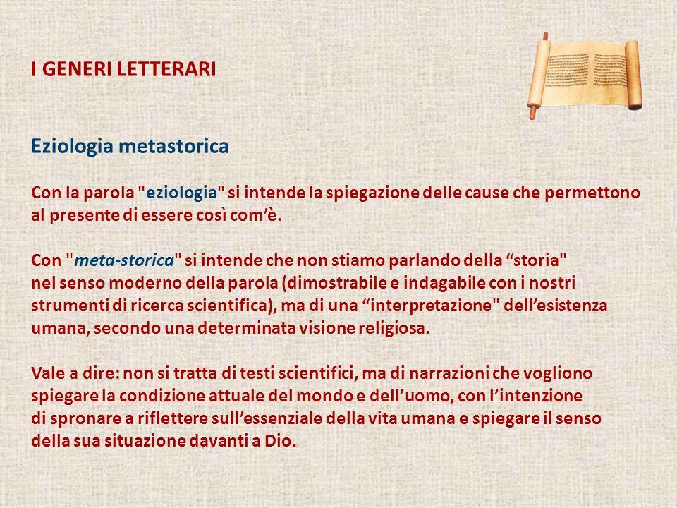 I GENERI LETTERARI Eziologia metastorica Con la parola