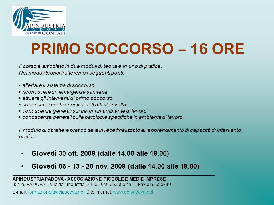 PRIMO SOCCORSO – 16 ORE Il corso è articolato in due moduli di teoria e in uno di pratica.
