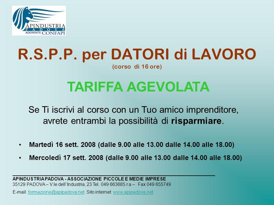 R.S.P.P. per DATORI di LAVORO (corso di 16 ore) TARIFFA AGEVOLATA Martedì 16 sett.