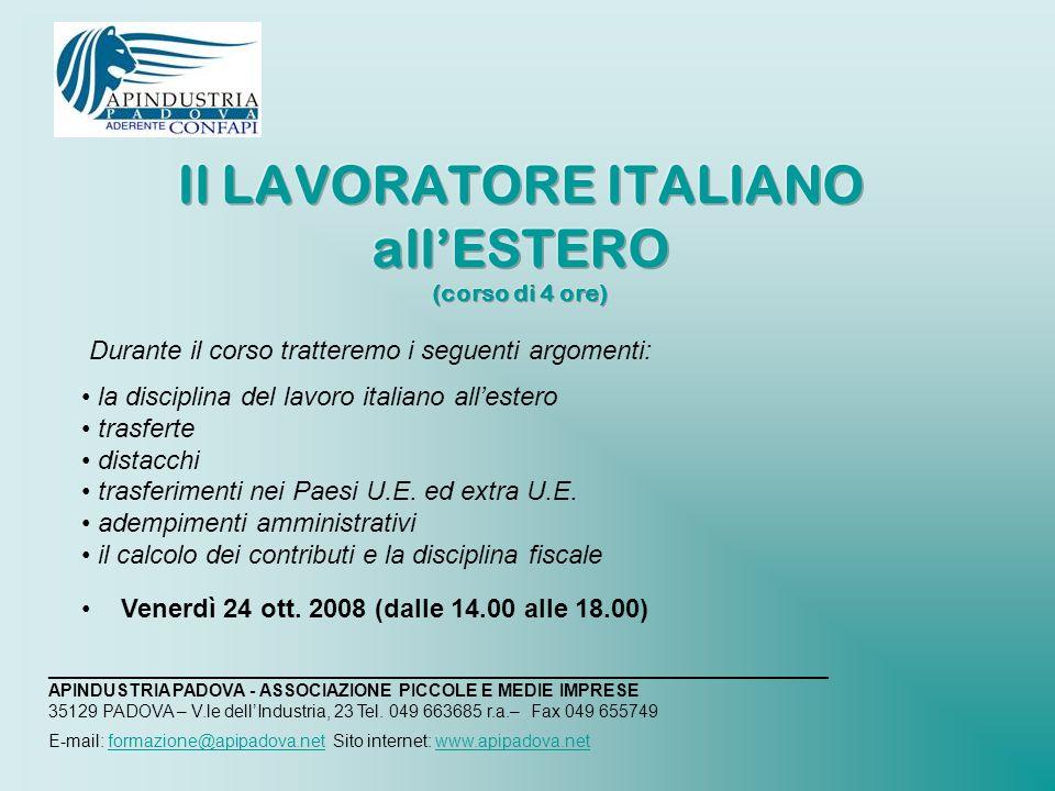 Durante il corso tratteremo i seguenti argomenti: la disciplina del lavoro italiano allestero trasferte distacchi trasferimenti nei Paesi U.E.