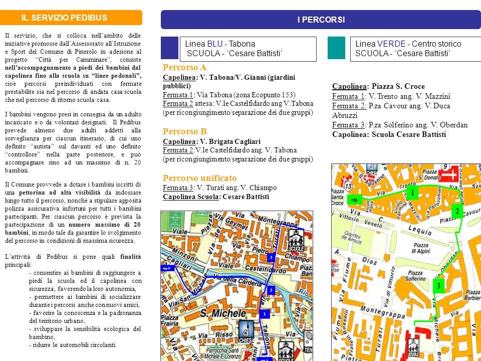 IL SERVIZIO PEDIBUS Percorso A Capolinea: V. Tabona/V. Gianni (giardini pubblici) Fermata 1: Via Tabona (zona Ecopunto 153) Fermata 2 attesa: V.le Cas