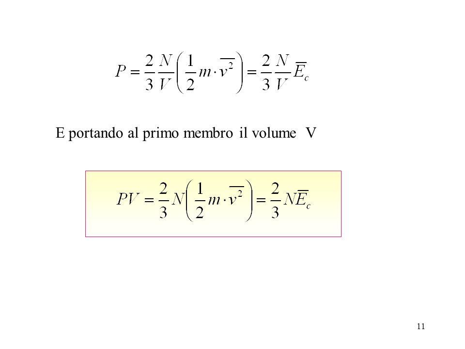 10 (ove è il valore medio del quadrato della velocità. Indicando con Ec = lenergia cinetica media di una molecola ) La pressione di un gas è direttame