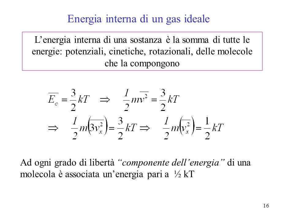 15 per lOssigeno : …e una molecola dIdrogeno ( H 2 ) ? (a parità di temperatura lenergia cinetica media è la stessa, ma la velocità media è inversamen