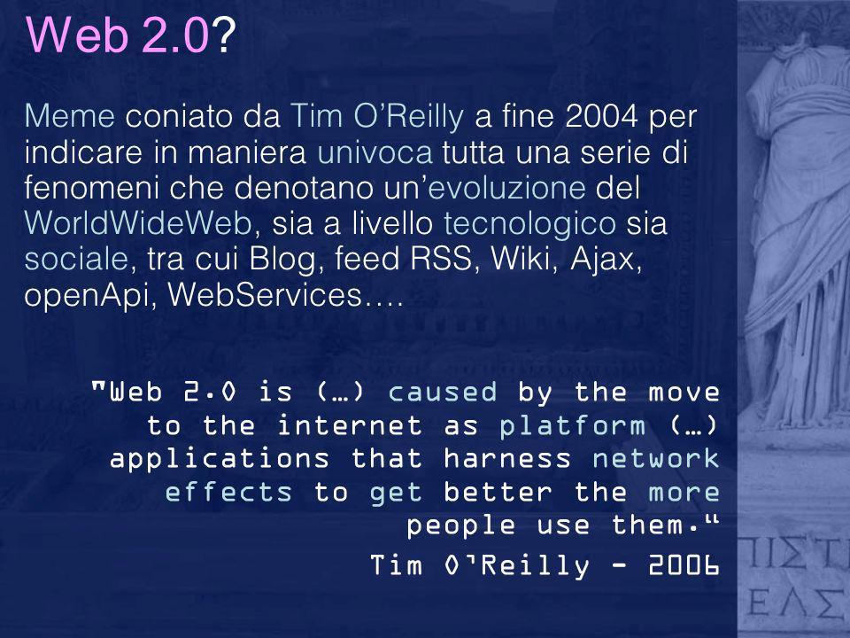 Web 2.0 What Is Web 2.0 by Tim O Reilly Design Patterns and Business Models for the Next Generation of Software [ http://www.oreilly.com/pub/a/oreilly/tim/news/2005/09/30/what-is-web-20.html ] http://www.oreilly.com/pub/a/oreilly/tim/news/2005/09/30/what-is-web-20.html Web come piattaforma Imbrigliare lintelligenza collettiva I dati sono il prossimo Intel Inside Software in perenne beta Moduli di programmazione leggeri Uso di più devices Interfacce utente più ricche ed evolute