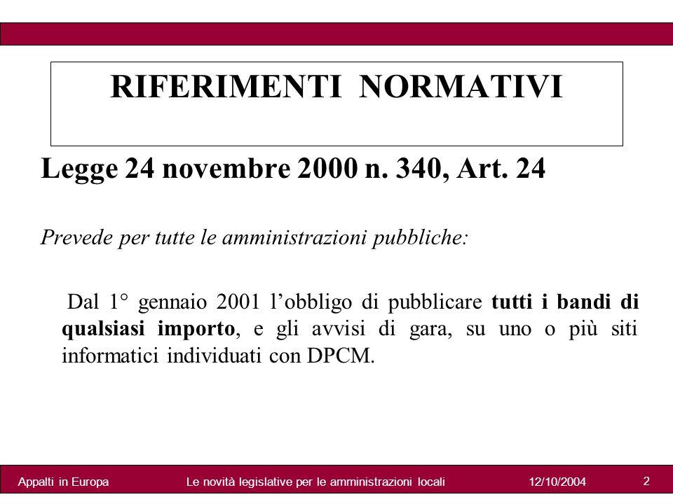 Appalti in Europa12/10/2004Le novità legislative per le amministrazioni locali 2 Legge 24 novembre 2000 n.