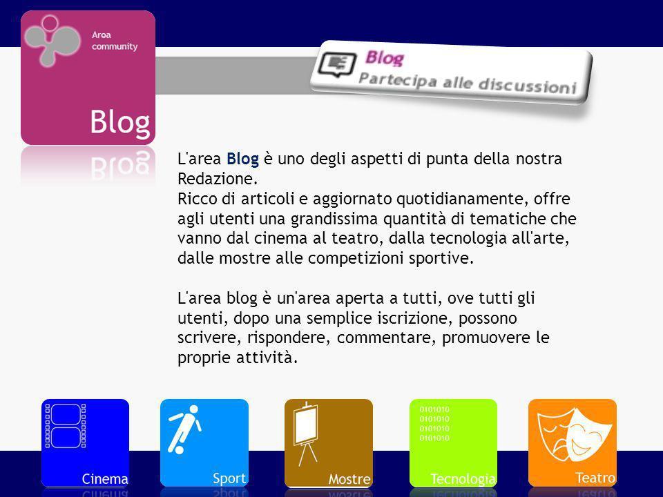 L'area Blog è uno degli aspetti di punta della nostra Redazione. Ricco di articoli e aggiornato quotidianamente, offre agli utenti una grandissima qua
