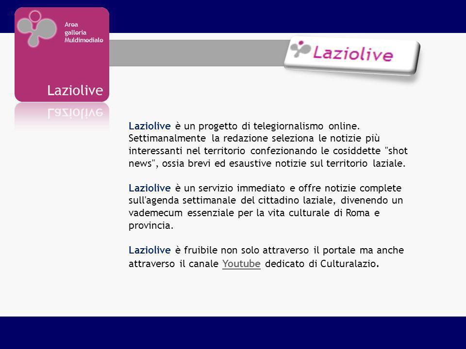 Laziolive è un progetto di telegiornalismo online. Settimanalmente la redazione seleziona le notizie più interessanti nel territorio confezionando le