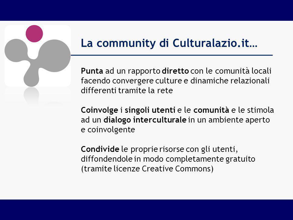 La community di Culturalazio.it… Punta ad un rapporto diretto con le comunità locali facendo convergere culture e dinamiche relazionali differenti tra