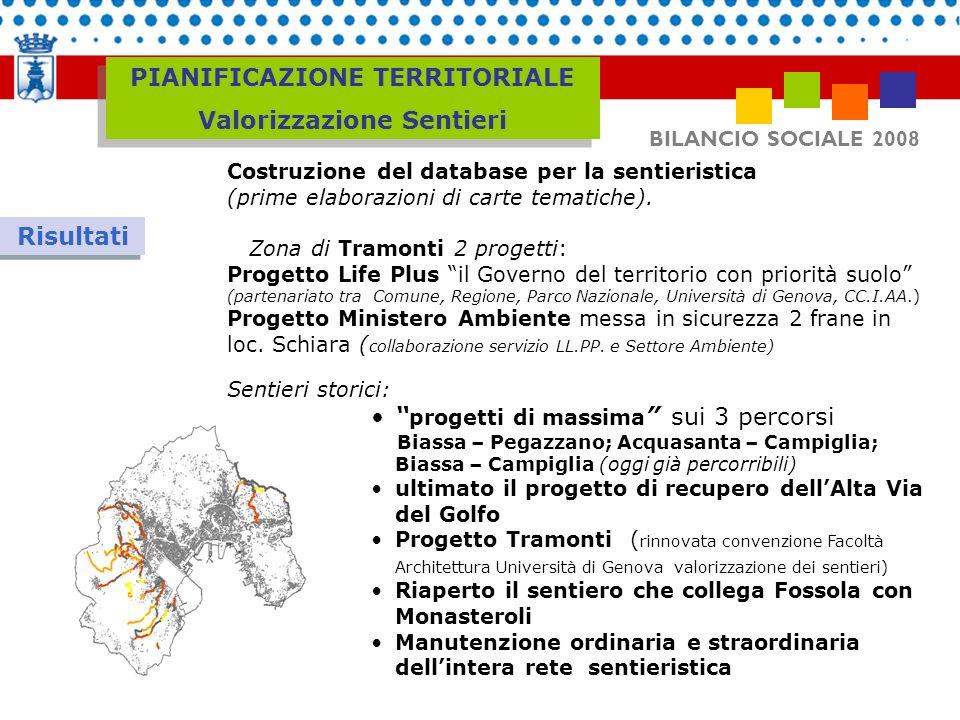 BILANCIO SOCIALE 2008 Risultati Costruzione del database per la sentieristica (prime elaborazioni di carte tematiche). Zona di Tramonti 2 progetti: Pr