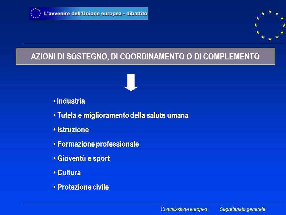 Commissione europea: Industria Tutela e miglioramento della salute umana Istruzione Formazione professionale Gioventù e sport Cultura Protezione civil
