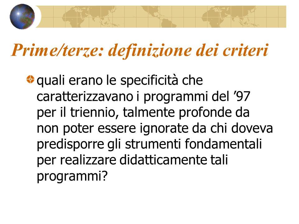 Prime/terze: definizione dei criteri quali erano le specificità che caratterizzavano i programmi del 97 per il triennio, talmente profonde da non pote
