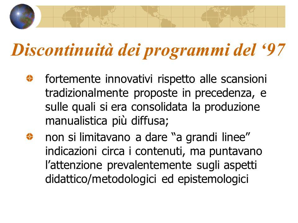Discontinuità dei programmi del 97 fortemente innovativi rispetto alle scansioni tradizionalmente proposte in precedenza, e sulle quali si era consoli