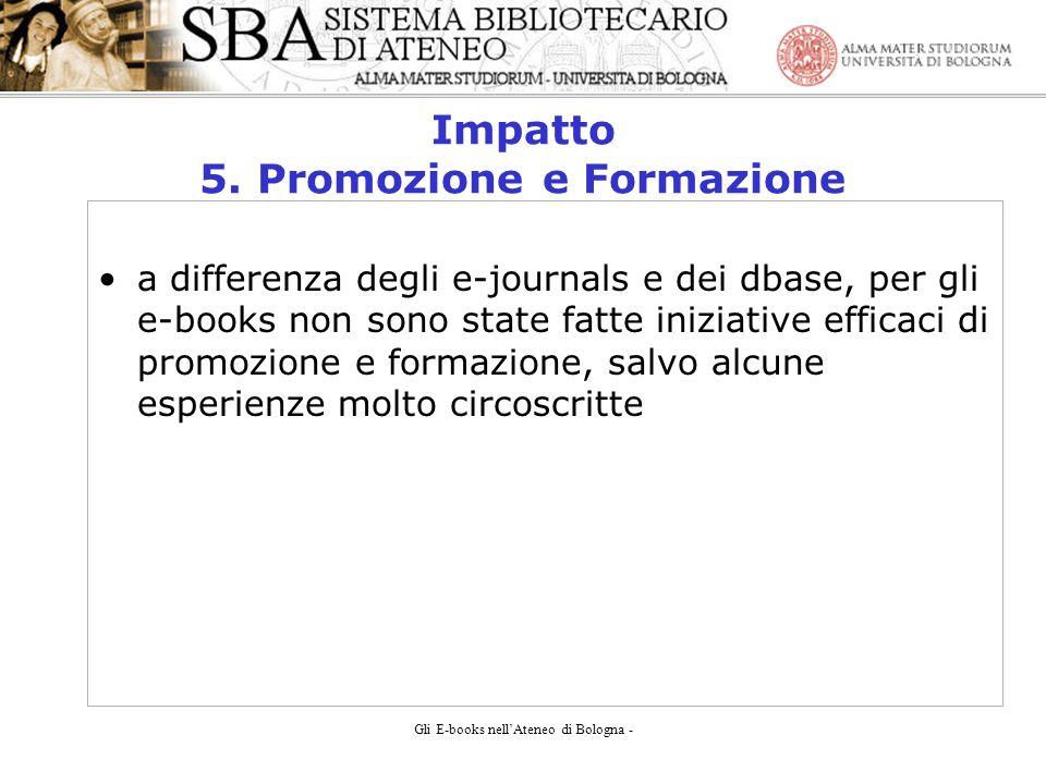 Gli E-books nellAteneo di Bologna - Impatto 5.