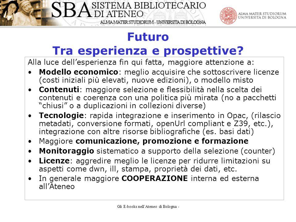 Gli E-books nellAteneo di Bologna - Futuro Tra esperienza e prospettive.