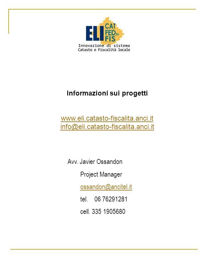 Informazioni sui progetti www.eli.catasto-fiscalita.anci.it info@eli.catasto-fiscalita.anci.it Avv.