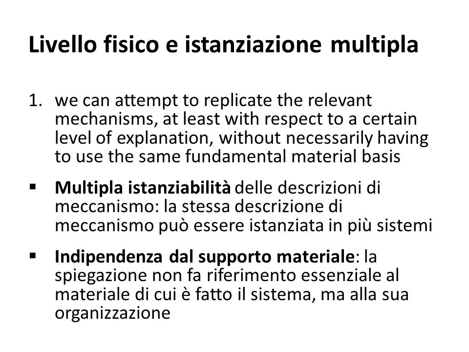 Livello fisico e istanziazione multipla 1.we can attempt to replicate the relevant mechanisms, at least with respect to a certain level of explanation