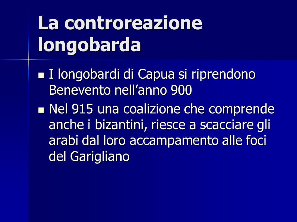 La controreazione longobarda I longobardi di Capua si riprendono Benevento nellanno 900 I longobardi di Capua si riprendono Benevento nellanno 900 Nel
