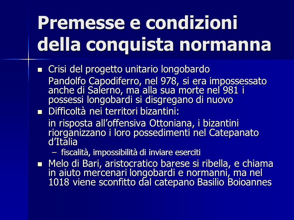 Premesse e condizioni della conquista normanna Crisi del progetto unitario longobardo Crisi del progetto unitario longobardo Pandolfo Capodiferro, nel