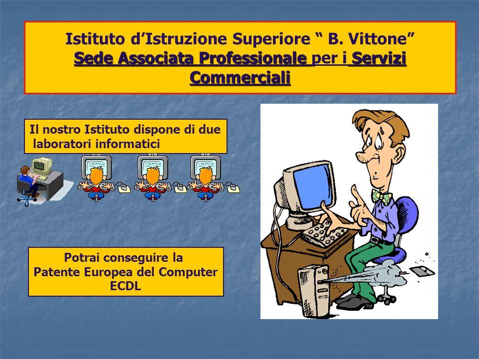 Sede Associata Professionale Servizi Commerciali Istituto dIstruzione Superiore B. Vittone Sede Associata Professionale per i Servizi Commerciali Il n