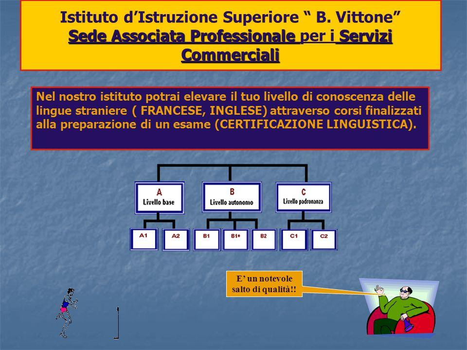 Nel nostro istituto potrai elevare il tuo livello di conoscenza delle lingue straniere ( FRANCESE, INGLESE) attraverso corsi finalizzati alla preparaz