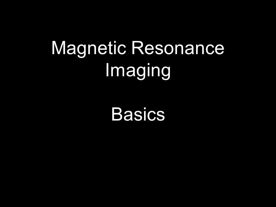Magnetic Resonance Imaging Basics