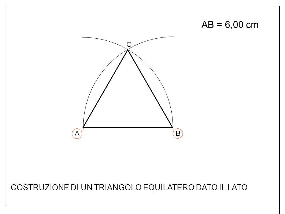 COSTRUZIONE DI UN TRIANGOLO EQUILATERO DATO IL LATO AB = 6,00 cm BA C